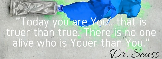 EllyB Marketing Blog | Featured Picture - Today you are you quote by Dr. Seuss